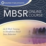 Mindfulness Based Stress Reduction (MBSR) Course Review